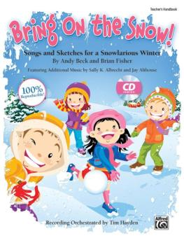 Bring On the Snow!: Songs and Sketches for a Snowlarious Winter (AL-00-41851)