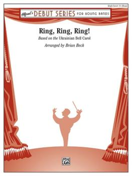 Ring, Ring, Ring!: Based on the Ukrainian Bell Carol (AL-00-45979)
