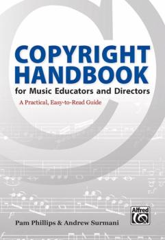 Copyright Handbook for Music Educators and Directors: A Practical, Eas (AL-00-45961)