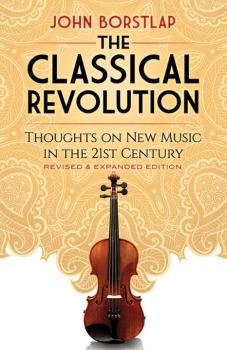 The Classical Revolution (Revised & Expanded Edition): Thoughts on New (AL-06-814483)