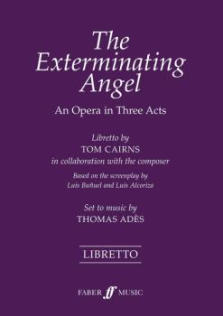 The Exterminating Angel: An Opera in Three Acts (AL-12-0571539696)