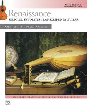 Renaissance: Selected Favorites Transcribed for Guitar: Light Classics (AL-00-43652)