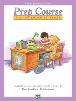 Alfred's Basic Piano Prep Course: Activity & Ear Training Book D (For  (AL-00-3127)