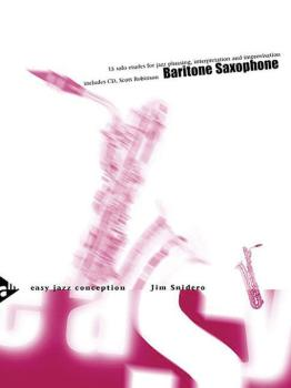 Easy Jazz Conception: Baritone Saxophone: 15 Solo Etudes for Jazz Phra (AL-01-ADV14773)