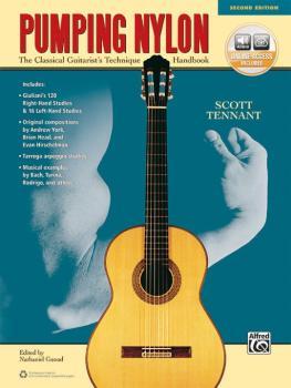 Pumping Nylon (Second Edition): The Classical Guitarist's Technique Ha (AL-00-44949)