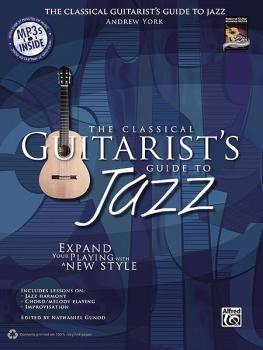 The Classical Guitarist's Guide to Jazz: Expand Your Playing with a Ne (AL-00-35452)