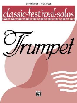 Classic Festival Solos (B-flat Trumpet), Volume 1 Solo Book (AL-00-EL03738)