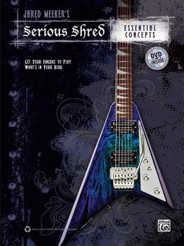 Jared Meeker's Serious Shred: Essential Concepts: Get Your Fingers to  (AL-00-38906)