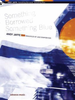 Something Borrowed Something Blue: Principles of Jazz Composition (AL-01-ADV11207)
