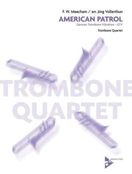 American Patrol: German Trombone Vibration GTV for Trombone Quartet (AL-01-ADV3501)