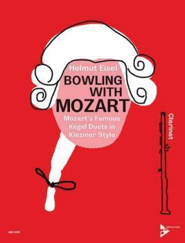 Bowling with Mozart: Mozart's Famous Kegel Duets KV 487 in Klezmer Sty (AL-01-ADV8214)