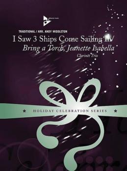 I Saw Three Ships Come Sailing In / Bring a Torch, Jeanette Isabella (AL-01-ADV8315)