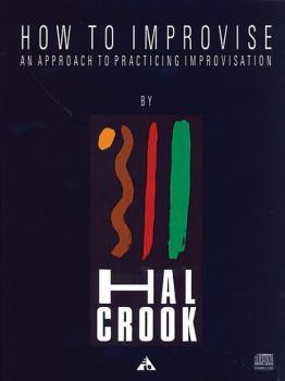 How to Improvise: An Approach to Practicing Improvisation (AL-01-ADV14208)