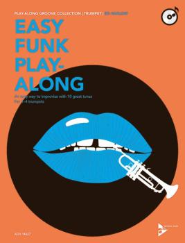 Easy Funk Play-Along: Trumpet: An Easy Way to Improvise with 10 Great  (AL-01-ADV14827)