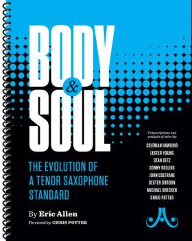 Body & Soul: The Evolution of a Tenor Saxophone Standard: Transcriptio (AL-24-BAS)