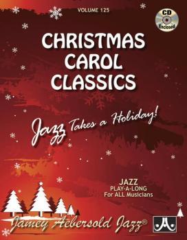 Jamey Aebersold Jazz, Volume 125: Christmas Carol Classics: Jazz Takes (AL-24-V125DS)