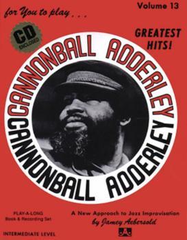 Jamey Aebersold Jazz, Volume 13: Cannonball Adderley (Greatest Hits!) (AL-24-V13DS)