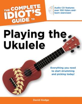 The Complete Idiot's Guide to Playing the Ukulele: Everything You Need (AL-74-1615641857)