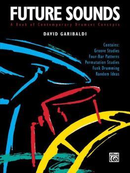 Future Sounds: A Book of Contemporary Drumset Concepts (AL-00-8967)