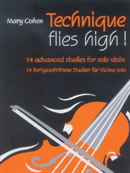 Technique Flies High!: 14 Advanced Studies for Solo Violin (AL-12-0571518273)