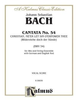 Cantata No. 54 -- Christian, Ne'er Let Sin O'er Power Thee (Widerstehe (AL-00-K06036)