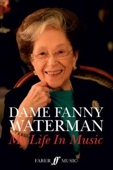 Dame Fanny Waterman: My Life in Music (AL-12-0571539181)