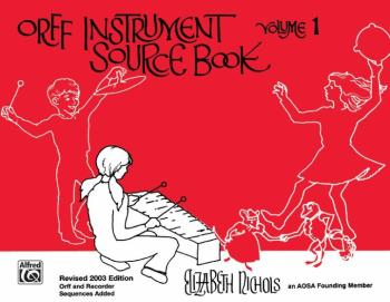 Orff Instrument Source Book, Volume 1 (Revised) (AL-00-SB01036A)