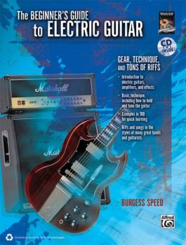 Beginner's Guide to Electric Guitar: Gear, Technique, and Tons of Riff (AL-00-34102)