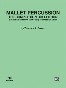 Mallet Percussion: The Competition Collection: Graded Solos for the El (AL-00-EL03683)