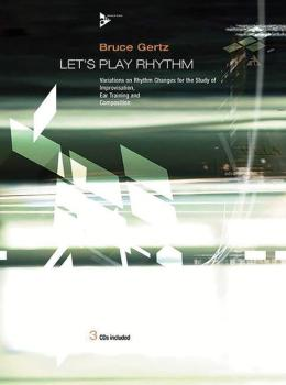 Let's Play Rhythm: Variations on Rhythm Changes for the Study of Impro (AL-01-ADV14272)