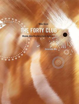The Forty Club: Msome Ama Nne / Amashumi Ayisine Ensemble Mix (AL-01-ADV17060)