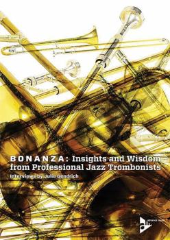 Bonanza: Insights and Wisdom from Professional Jazz Trombonists: Inter (AL-01-ADV19107)