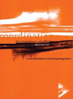 Coordination for Trombone Playing: Coordination Training Program (AL-01-ADV3111)