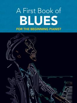 A First Book of Blues: 16 Arrangements for the Beginning Pianist (AL-06-481298)
