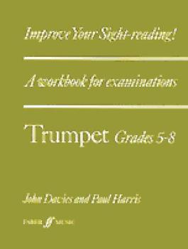 Improve Your Sight-Reading! Trumpet, Grade 5-8: A Workbook for Examina (AL-12-057151152X)