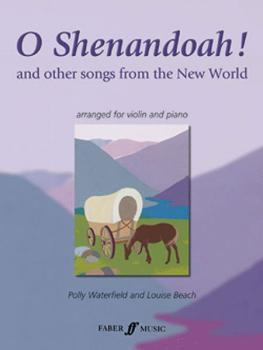 O Shenandoah!: And Other Songs from the New World (AL-12-0571522246)
