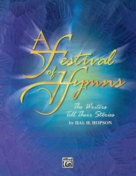 A Festival of Hymns: The Writers Tell Their Stories (AL-00-GBM0001A)