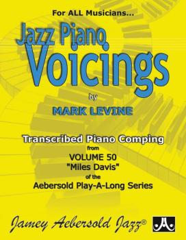 "Jazz Piano Voicings (Transcribed Piano Comping from <i>Volume 50 ""Mile (AL-24-MDP)"