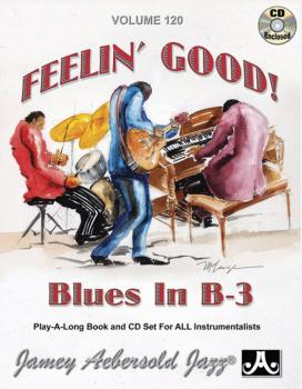 Jamey Aebersold Jazz, Volume 120: Feelin' Good! (Blues in B-3) (AL-24-V120DS)
