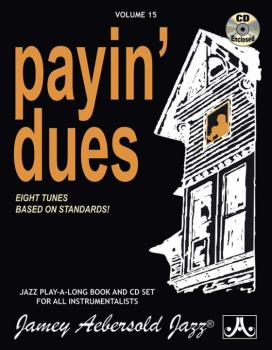 Jamey Aebersold Jazz, Volume 15: Payin' Dues: Eight Tunes Based on Sta (AL-24-V15DS)