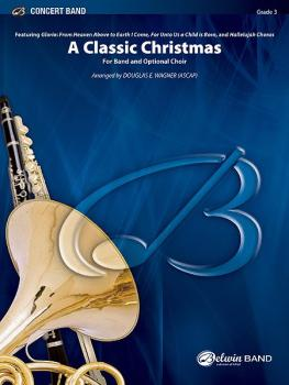 A Classic Christmas (For Band and Optional Choir Featuring: Gloria: Fr (AL-00-38357S)
