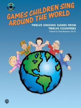 Games Children Sing Around the World: Twelve Singing Games from Twelve (AL-00-0516B)