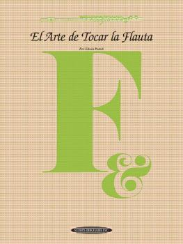 El Arte de Tocar la Flauta: The Art of Flute Playing - Spanish languag (AL-00-0834)