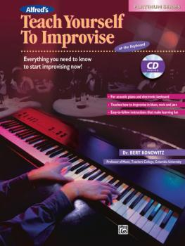 Alfred's Teach Yourself to Improvise at the Keyboard: Everything You N (AL-00-16631)