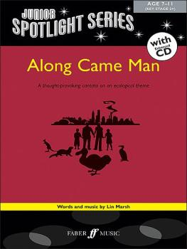Along Came Man: A Thought-Provoking Cantata on an Ecological Theme (AL-12-0571532489)