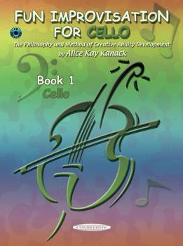 Fun Improvisation for Cello: The Philosophy and Method of Creative Abi (AL-00-0775CD)