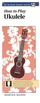 How to Play Ukulele: A Complete Ukulele Course for the Beginner That I (AL-00-1892)