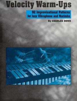 Velocity Warm-Ups for Jazz Vibraphone: 92 Improvisational Patterns for (AL-00-EL03172)