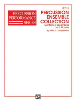 Percussion Ensemble Collection, Level I: 4 Ensembles for 6 Players (AL-00-EL03854)