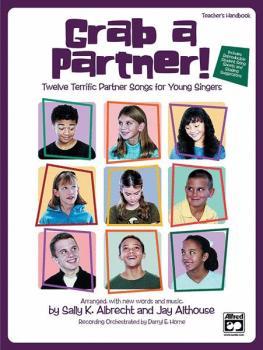 Grab a Partner!: Twelve Terrific Partner Songs for Young Singers (AL-00-20172)